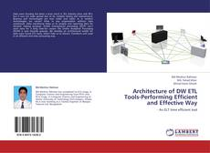 Bookcover of Architecture of DW ETL Tools-Performing Efficient and Effective Way