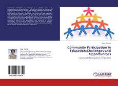 Bookcover of Community Participation in Education:Challenges and Opportunities