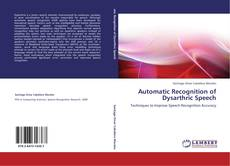 Automatic Recognition of Dysarthric Speech的封面