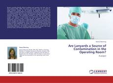 Are Lanyards a Source of Contamination in the Operating Room?的封面