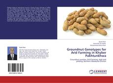 Groundnut Genotypes for Arid Farming in Khyber Pakhtunkhwa kitap kapağı