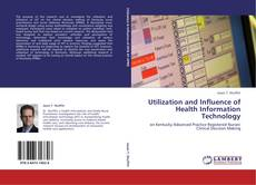 Bookcover of Utilization and Influence of Health Information Technology
