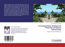 Bookcover of A Comparative Analysis of Theories of Liberal Democracy