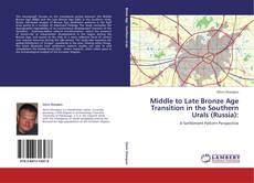 Capa do livro de Middle to Late Bronze Age Transition in the Southern Urals (Russia):
