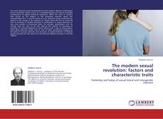 Bookcover of The modern sexual revolution: factors and characteristic traits