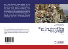 Buchcover von Urban Expansion and Water Supply System in Adigrat Town, Ethiopia