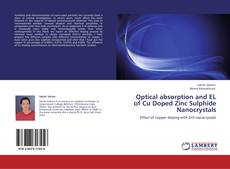 Bookcover of Optical absorption and EL of Cu Doped Zinc Sulphide Nanocrystals