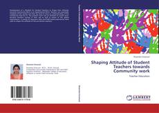 Bookcover of Shaping Attitude of Student Teachers towards Community work
