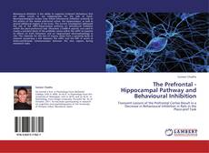 Обложка The Prefrontal - Hippocampal Pathway and Behavioural Inhibition