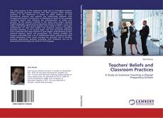 Copertina di Teachers' Beliefs and Classroom Practices