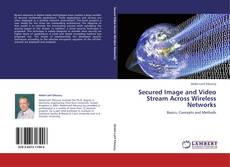 Secured Image and Video Stream Across Wireless Networks的封面