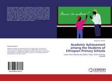 Couverture de Academic Achievement among the Students of Ethiopian Primary Schools
