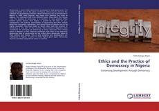 Bookcover of Ethics and the Practice of Democracy in Nigeria
