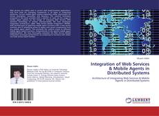 Couverture de Integration of Web Services & Mobile Agents in Distributed Systems