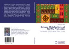 Обложка Between Globalization and Identity Promotion: