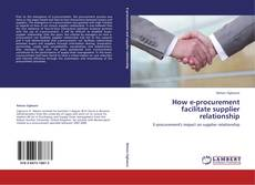 Bookcover of How e-procurement facilitate supplier relationship