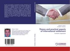 Theory and practical aspects of International settlement kitap kapağı