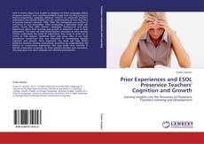 Обложка Prior Experiences and ESOL Preservice Teachers' Cognition and Growth