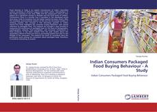 Bookcover of Indian Consumers Packaged Food Buying Behaviour - A Study