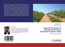 Bookcover of Industrial Impact on Floristic Diversity in Himachal Pradesh, India