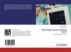 Fiber Optic Based Artificial Heart的封面