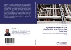 Couverture de Hydrate formation and deposition in Natural Gas flow line