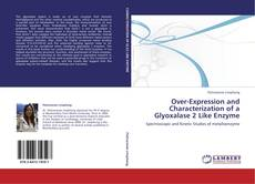 Copertina di Over-Expression and Characterization of a Glyoxalase 2 Like Enzyme