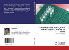Bookcover of Bioremediation of Polycyclic Aromatic Hydrocarbons by Fungi