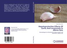 Bookcover of Hepatoprotective Effects Of Garlic And Levamisole In Albino Rats
