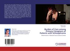 Buchcover von Burden of Care among Primary Caregivers of Patients with Schizophrenia