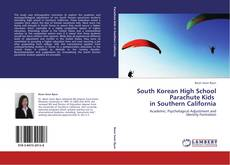 Bookcover of South Korean High School Parachute Kids   in Southern California