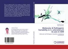 Обложка Molecular & Pathogenic Variability in S. sclerotiorum & uses in IDM