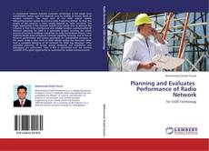 Bookcover of Planning and Evaluates   Performance of Radio Network