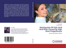 Bookcover of Relationship Of Folic Acid And NTDs Caused By High Dose Progesterone