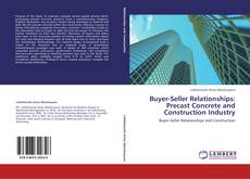Bookcover of Buyer-Seller Relationships: Precast Concrete and Construction Industry