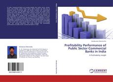 Couverture de Profitability Performance of Public Sector Commercial Banks in India
