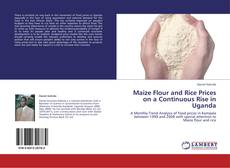 Обложка Maize Flour and Rice Prices on a Continuous Rise in Uganda