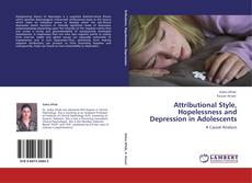 Bookcover of Attributional Style, Hopelessness and Depression in Adolescents