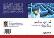 Portada del libro de Change Process of Integrating CMMI into a Technology Company