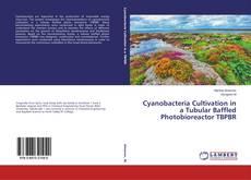 Bookcover of Cyanobacteria Cultivation in a Tubular Baffled Photobioreactor TBPBR