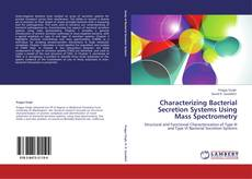Bookcover of Characterizing Bacterial Secretion Systems Using Mass Spectrometry