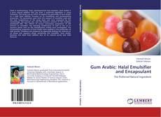 Gum Arabic: Halal Emulsifier and Encapsulant的封面