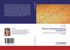 Anionic phosphate gemini surfactants kitap kapağı