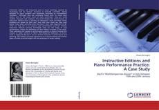 Portada del libro de Instructive Editions and Piano Performance Practice: A Case Study
