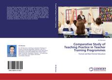 Bookcover of Comparative Study of Teaching Practice in Teacher Training Programmes