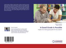 Couverture de A Good Grade Is Possible