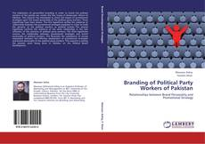 Bookcover of Branding of Political Party Workers of Pakistan