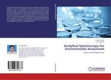 Copertina di Analytical Spectroscopy For Environmental Assessment