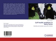 Calf health problems in dairy farms的封面