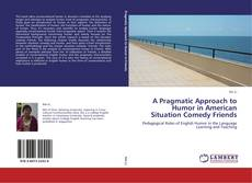 A Pragmatic Approach to Humor in American Situation Comedy Friends kitap kapağı